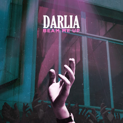 "Darlia release new single ""Beam Me Up"""