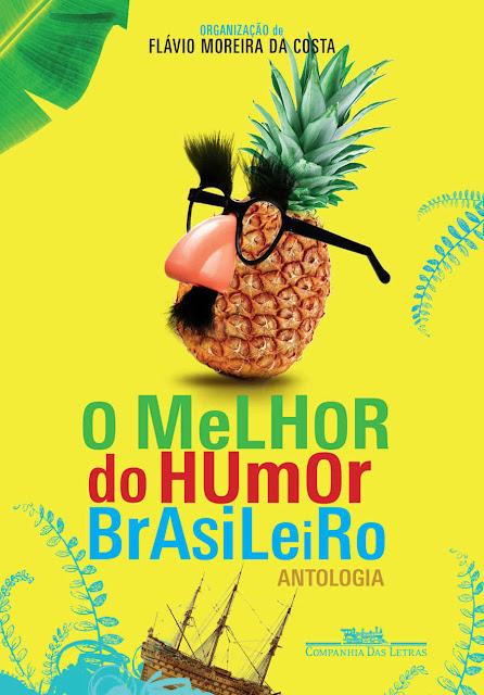 O melhor do humor brasileiro Antologia - Flávio Moreira da Costa