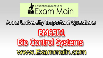 BM6501 - Bio Control Systems | Impotent  Questions | Question bank | Syllabus | Model and Previous Question papers | Download PDF