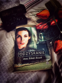 """Odzyskanie""- Anna Robak-Reczek"