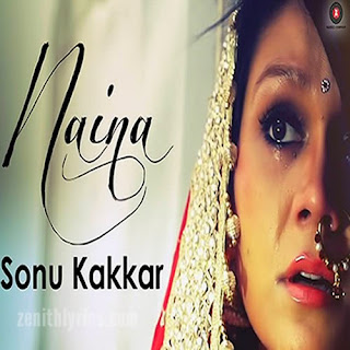 Naina Lyrics - Sonu Kakkar