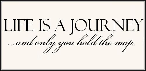 Gifts From Gail: LIFE IS A JOURNEY