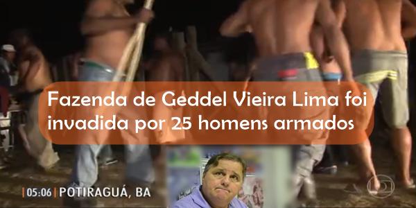 Homens armados invadem fazenda na Bahia que pertence a Geddel Vieira Lima