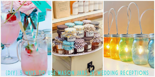 {DIY} 5 Unique Ways to Use Mason Jars at Your Wedding Reception