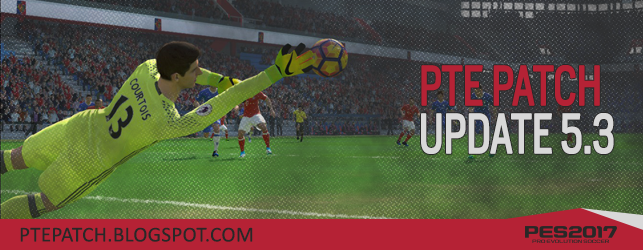 [PES 2017 PC] PTE Patch 2017 UPDATE 5.3 - RELEASED 15/05/2017
