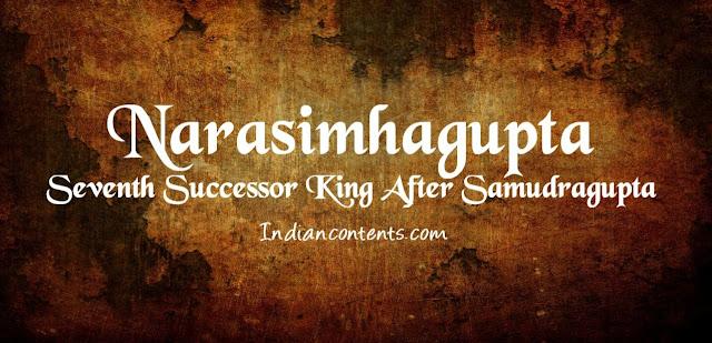 Narasimhagupta - Seventh Successor King After Samudragupta