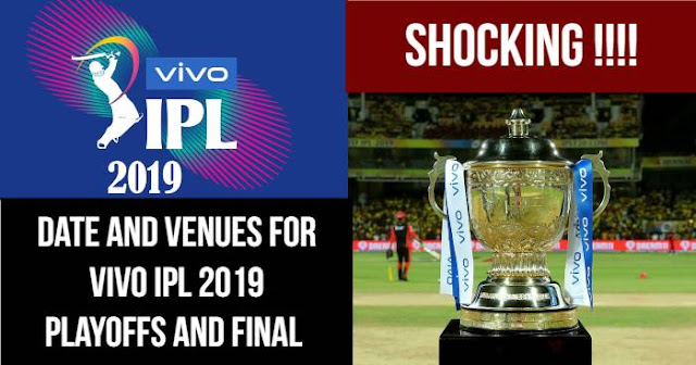 Date and Venues for VIVO IPL 2019 Playoffs and Final Announced