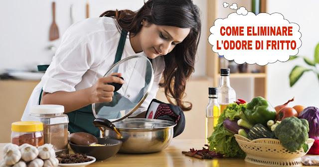 come eliminare la puzza di fritto in casa