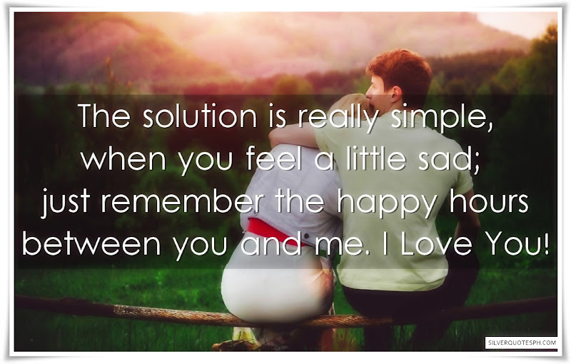 The Solution Is Really Simple, When You Feel A Little Sad