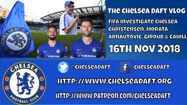 FIFA Investigate Chelsea, Christensen, Morata, Arnautovic, Giroud and Cahill - The Chelsea Daft Vlog.