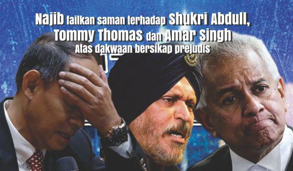Najib failkan saman terhadap Shukri Abdull, Tommy Thomas dan Amar Singh atas dakwaan bersikap prejudis