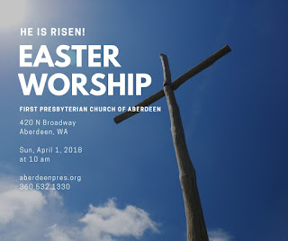 Easter Worship, Sun, April 1, 2018 at 10 am - First Presbyterian Church of Aberdeen