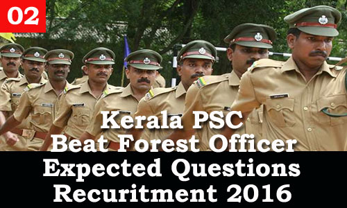 Kerala PSC - Expected Questions for Beat Forest Officer 2016 - 02