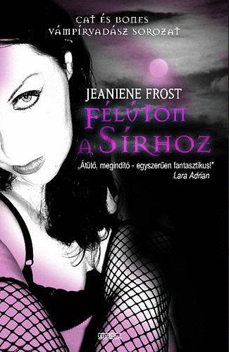 Jeaniene Frost - Félúton a sírhoz