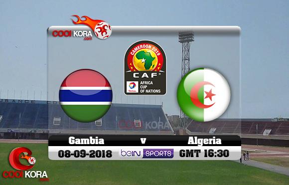 مشاهدة مباراة غامبيا والجزائر اليوم 8-9-2018 تصفيات كأس أمم أفريقيا