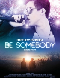 Be Somebody   Bmovies