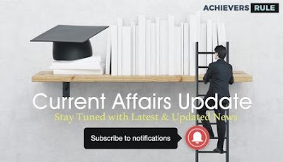 Current Affairs Update - 8th & 9th August 2017