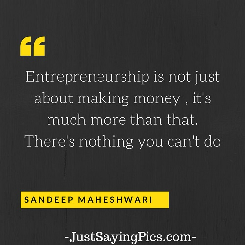 sandeep-mageshwari-quotes-Entrepreneurship-is-not-just-about-making-money-it's-much-more-than-that-There's-nothing-you-cannot-do