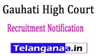 Gauhati High Court Recruitment Notification 2017