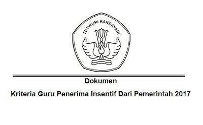 Kriteria Guru Penerima Insentif Dari Pemerintah 2017 Lengkap