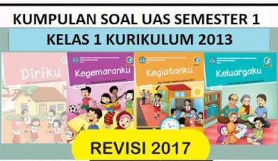 SOAL UAS KELAS 1 KURIKULUM 2013 SEMESTER 1 TEMA 1 DAN 2