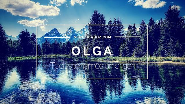 Significado y Origen del Nombre Olga ¿Que Significa?