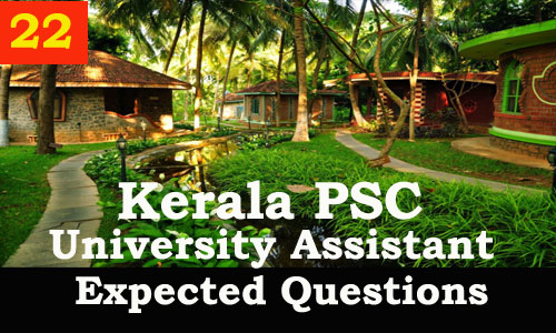 Kerala PSC : Expected Question for University Assistant Exam - 22
