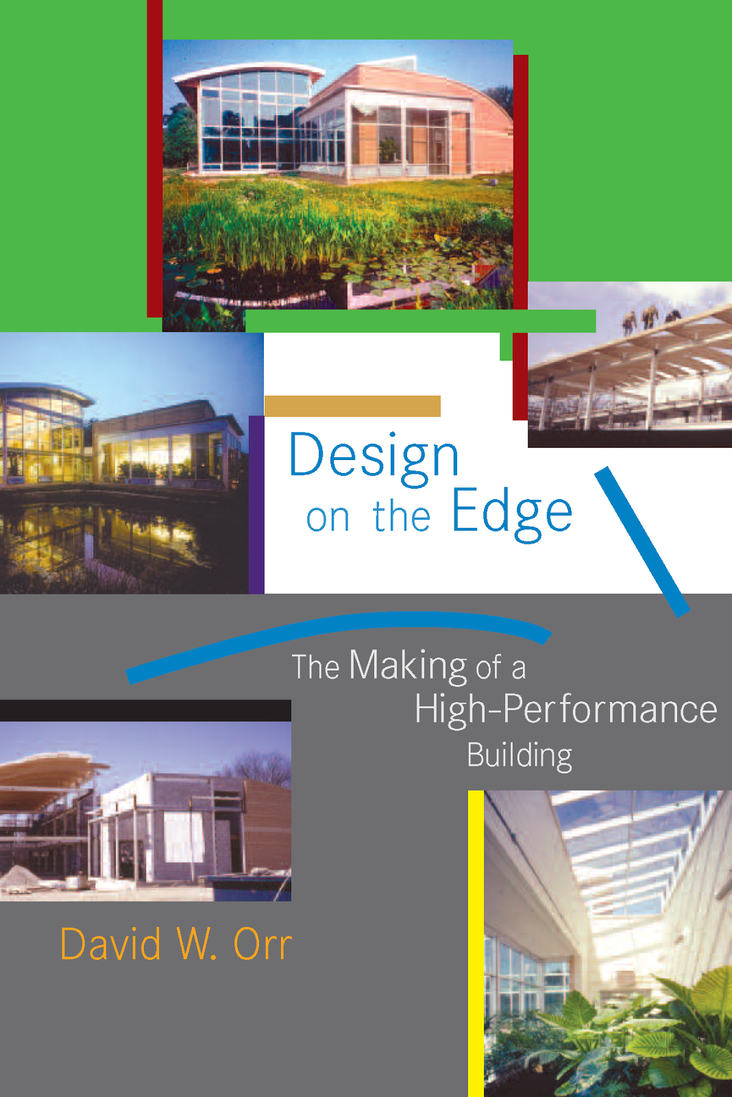 Book: Design on the Edge The Making of a High-Performance Building by David W. Orr