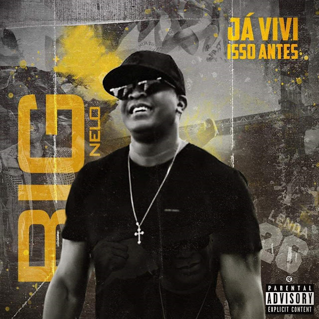 Big Nelo - Já Vivi Isso Antes (Rap)