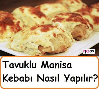 Tavuklu Manisa Kebabı Nasıl Yapılır