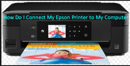 How Do I Connect My Epson Printer to My Computer
