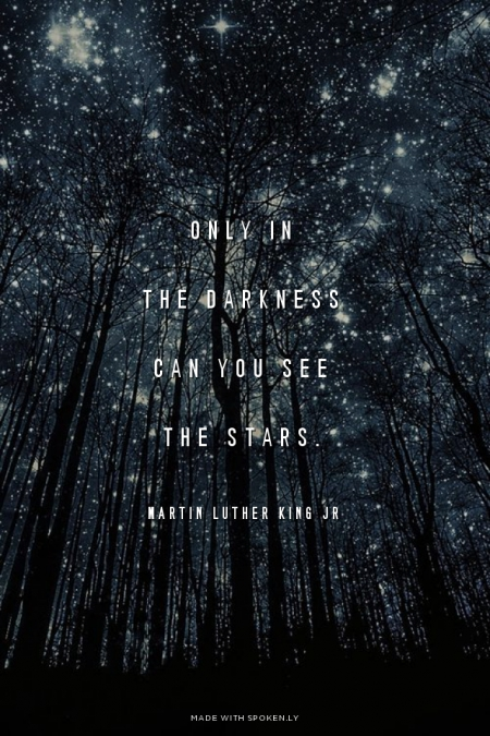 OnlyInTheDarknessCanYouSeeTheStars.jpg