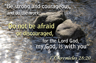 do not be afraid or discouraged