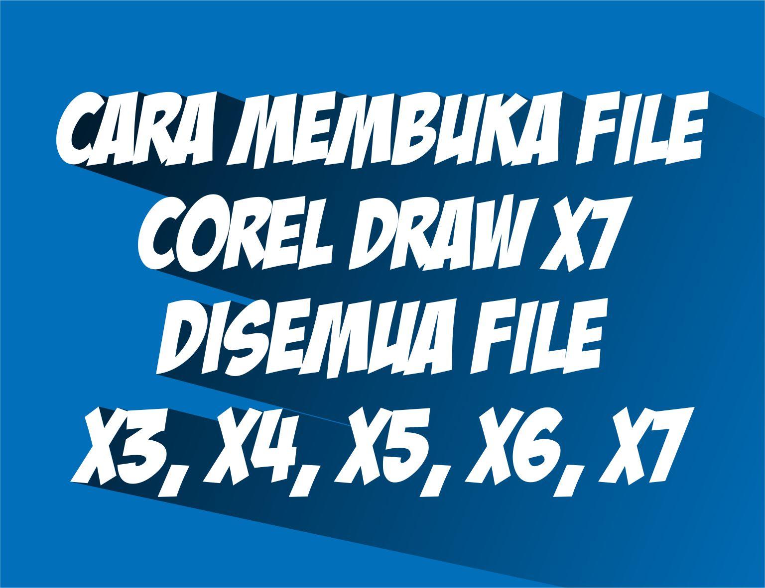 Cara Membuka File Corel Draw X7 Ke Semua Versi x3, x4, x5, x6 - indonesia Corel Draw