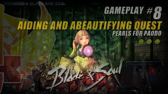 Aiding And Abeautifying Quest » Pearls For Paodo In Blade And Soul