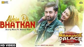 Akhia Di Bhatkan Sharry Mann  Video HD Download