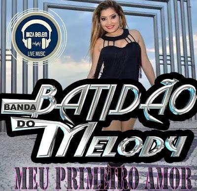 (MELODY2017) - BATIDÃO DO MELODY - MEU PRIMEIRO AMOR
