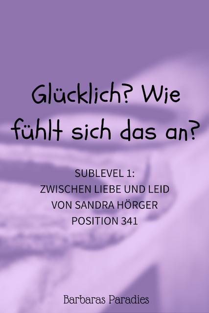 Buchrezension #158 SUBLEVEL 1 Zwischen Liebe und Leid von Sandra Hörger Zitat