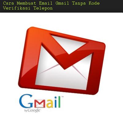 Cara Membuat Email Gmail Tanpa Kode Verifikasi Telepon