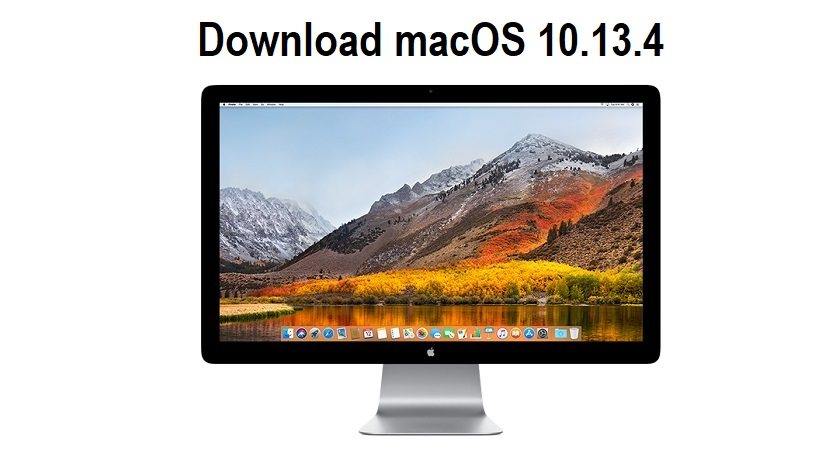macOS High Sierra 10.13.4 Download Links