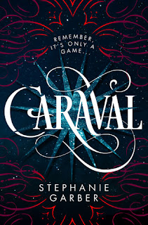 Caraval by Stephanie Garber the first in the Caraval series