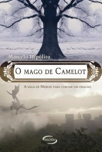 O Mago de Camelot - Marcelo Hipólito