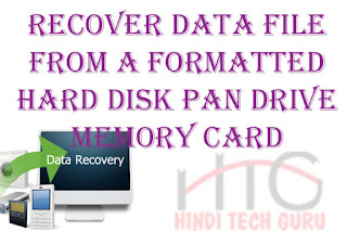Recover Data File From a Formatted Hard Disk Pan Drive Memory Card