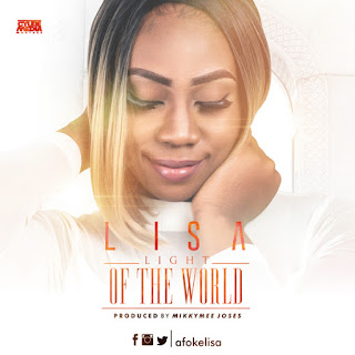 Lisa - Light Of The World (Prod. Mikkymee Joses)