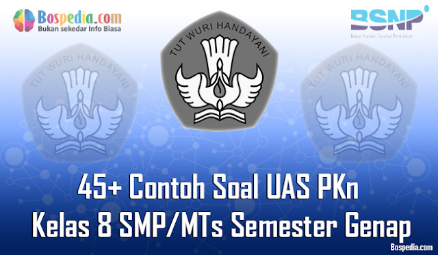 nah pada kesempatan kali ini kakak ingin berbagi beberapa contoh soal latihan Ulangan Akh Lengkap - 45+ Contoh Soal UAS PKn Kelas 8 SMP/MTs Semester Genap Terbaru