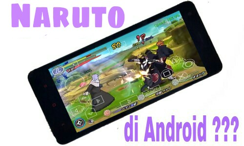 Cara Bermain Game Naruto Di Android Menggunakan PPSSPP