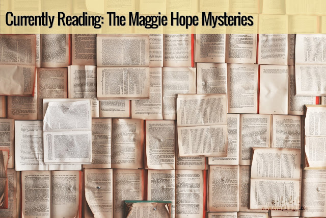 Currently Reading: The Maggie Hope Mysteries - a story of a young girl coming of age and espionage in WWII London