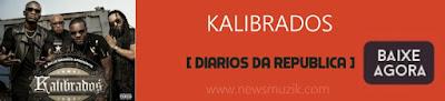 http://www.newsmuzik.com/2016/12/kalibrados-diarios-da.html