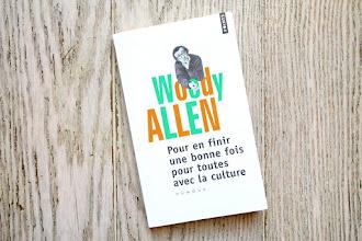 Lundi Librairie : Pour en finir une bonne fois pour toutes avec la culture - Woody Allen