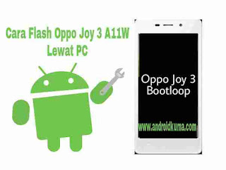 Cara Flash Oppo Joy 3 A11W Yang Bootloop